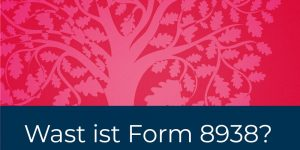 Wast ist Form 8938?