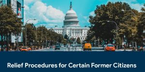 Relief Procedures for Certain Former Citizens